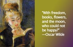 """With freedom, books, flowers, and the moon, who could not be happy?""—Oscar Wilde   #HappyFriday #FridayFeeling #read  www.open-bks.com"