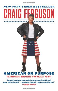 American on Purpose by Craig Ferguson- equal parts inspiring, thoughtful, funny, and deeply moving. Highly recommended.