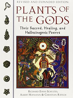 Plants of the Gods: Their Sacred, Healing, and Hallucinogenic Powers ~ by Richard Evans Schultes, Albert Hofmann, Christian Rätsch Reading Lists, Book Lists, Books To Read, My Books, Spell Books, Occult Books, Cool Books, Reading Material, Book Recommendations