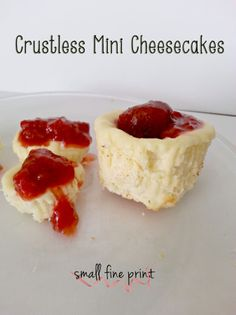 Crustless Mini Cheesecake Recipe (Note to self: Use xylitol, erythritol, and/or stevia)