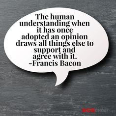 Opinions are usually based in biases, especially the confirmation bias. Facts get thrown out the window and the opinionated tend to look for information that fit their opinion. Confirmation Bias, Self Improvement, Inspiring Quotes, Neutral, Motivational, Window, Facts, Life Inspirational Quotes, Windows