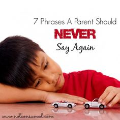 7 Phrases a Parent Should Never Say {or yell} Again - not consumed