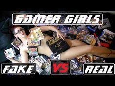 Gamer Girls - Attention Whores vs the Real ones - YouTube
