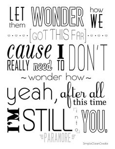 Hey, I found this really awesome Etsy listing at https://www.etsy.com/listing/183046164/still-into-you-paramore-lyrics