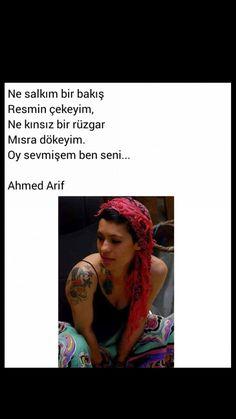 Ne salkım bir bakış  Resmin çekeyim Ne kınsız bir rüzgar Mısra dökeyim Oy sevmişem ben seni Ahmed Arif