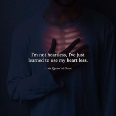 I'm not heartless I've just learned to use my heart less. via (http://ift.tt/2jdl4lE)