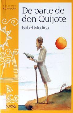 De parte de don Quijote / Isabel Medina ; ilustraciones de Fátima García http://absysnetweb.bbtk.ull.es/cgi-bin/abnetopac01?TITN=220398