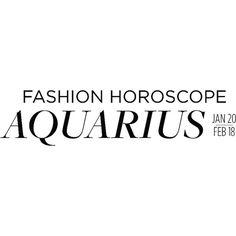 Fashion Horoscope Aquarius ❤ liked on Polyvore featuring text, aquarius, words, horoscopes, quotes, backgrounds, fashion horoscope, editorial, phrase and saying