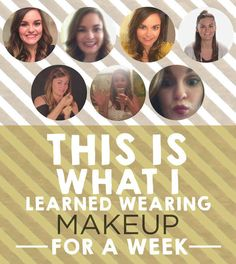 Love this writer's conclusion.  A fun experiment: What I Learned When I Started Wearing Makeup For A Week