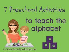 7 preschool activities to teach the alphabet #tendermoms @Titus2Teacher www.teachersofgoodthings.com