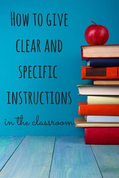 How to give clear and specific instructions in the classroom