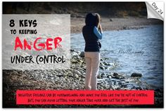 Day 24 - Brilliant Life 30-Day Challenge http://thinkbrilliantly.com/day-24-8-keys-to-keeping-anger-under-control