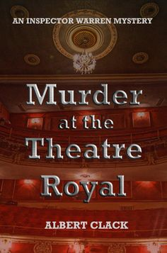 Murder at the Theatre Royal by Albert Clack. British police procedural crime novel set in London . Free! http://www.ebooksoda.com/ebook-deals/murder-at-the-theatre-royal-by-albert-clack