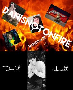 Rip danisnotonfire. BRING ON DANIEL HOWELL!