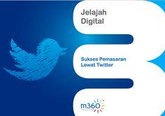 Unduh e-book-nya GRATIS, Kunci Sukses Pemasaran di Twitter, melalui website kami