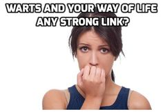 Warts and Your Way of Life – Any Strong Link? #TreatWarts ,