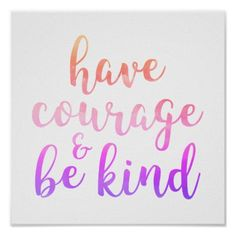 #pretty - #Have Courage & Be Kind Pink Kids Room Decor Poster