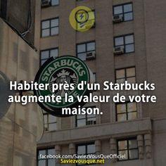 Habiter près d'un Starbucks augmente la valeur de votre maison. | Saviez Vous Que?