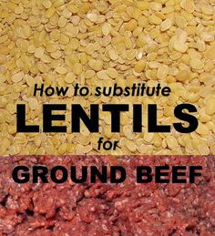 How to substitute lentils for ground beef | Be It Ever So Humble