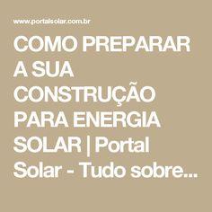 COMO PREPARAR A SUA CONSTRUÇÃO PARA ENERGIA SOLAR | Portal Solar - Tudo sobre Energia Solar Fotovoltaica