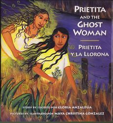 Prietita and the Ghost Woman (Prietita Y la Llorona)  by Gloria Anzaldua