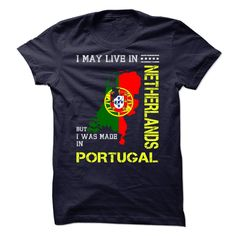 """[New tshirt name origin] I MAY LIVE IN NETHERLANDS BUT I WAS MADE IN PORTUGAL  Teeshirt this month  HOW TO ORDER 1. Select the style and color you want 2. Click """"Buy it Now"""" 3. Select size and quantity 4. Enter shipping and billing information 5. Done! Simple as that!  Tshirt Guys Lady Hodie  SHARE TAG FRIEND Get Discount Today Order now before we SELL OUT  Camping as leo tshirt limited edition but i was made in portugal i may live in netherlands but was made portugal"""