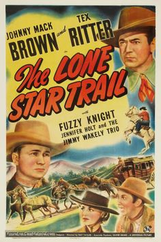 The Lone Star Trail Stars: Johnny Mack Brown, Tex Ritter, Fuzzy Knight, Jennifer Holt, Robert Mitchum ~ Director: Ray Taylor Western Film, Western Movies, Tex Ritter, Cowboy Films, Westerns, Star Trails, Classic Movie Posters, Old Tv Shows, Le Far West