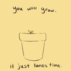 take your time. grow with your very own speed. Positive Messages, Blog Design, Serenity, Love Quotes, Darkness, Recovery, Positivity, Quotes Love, Sweet Words