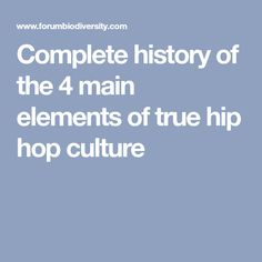 Complete history of the 4 main elements of true hip hop culture