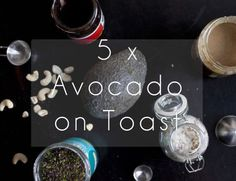 Avocado an Toast in 5 verschiedenen Versionen / Avo on Toast - 5 ways
