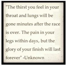 I love this quote! I will definitely keep this in mind during my training and running of my half marathon! :)