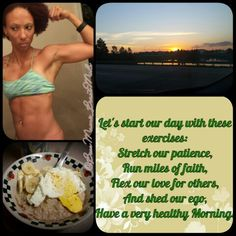 TGIF to everyone!!  Start your day with these simple exercises  #Stretch your #patience #Run #Miles of #Faith #Flex your #Love for others And #Shed your #Ego  Happy Friday and hope everyone has a great weekend!  #TeamBossMami  #FitLife #LegionOfBoom  #1stphorm  ##FitnessMatters #Motivation #Dedication #Sunrise #Breakfast #FuelTheBody #Inspiration #Inspire2BeInspired