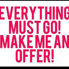 Make a reasonable offer trying to get rid of everything Other
