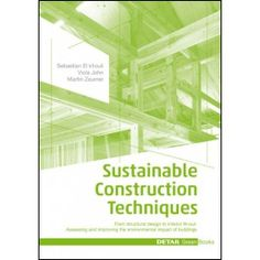 Sustainable Construction Techniques: From structural design to interior fit-out: Assessing and improving the environmental impact of buildings (DETAIL Green Books) Database Design, Interior Fit Out, Green Books, Book And Magazine, Urban Planning, Building Materials, Ecology, Building Design, Architecture