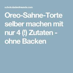Oreo-Sahne-Torte selber machen mit nur 4 (!) Zutaten - ohne Backen