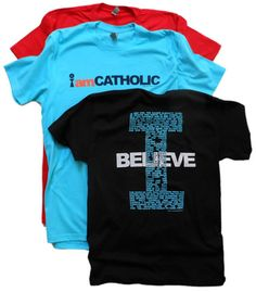 """i am CATHOLIC"" T-shirt The blue is such a fun color!"