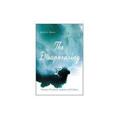 Disappearing L : Erasure of Lesbian Spaces and Culture (Reprint) (Paperback) (Bonnie J. Morris)