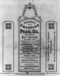 Hazard's American Pearl Oil. Perhaps hazardous. Perhaps not made of pearls.