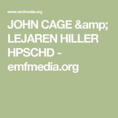 JOHN CAGE & LEJAREN HILLER HPSCHD - emfmedia.org John Cage, Earn Money, Investing, Catalog, Coding, Logo, Amp, Logos, Earning Money