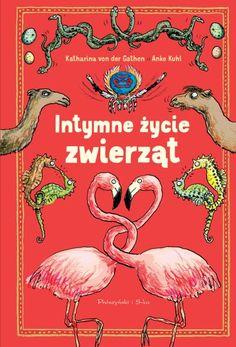 La vida amorosa de los animales, Katharina von der Gathen y Anke Kuhl Easy Handmade Gifts, Handmade Crafts, Why I Love You, My Love, New Books, Books To Read, Illustrator, Reading Games, Science Books