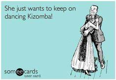 She just wants to keep on dancing Kizomba!