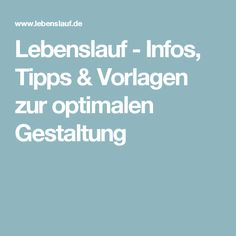 Lebenslauf - Infos, Tipps & Vorlagen zur optimalen Gestaltung