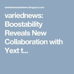 variednews: Boostability Reveals New Collaboration with Yext t...