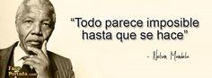 """""""Todo parece imposible hasta que se hace"""". #Mandela"""