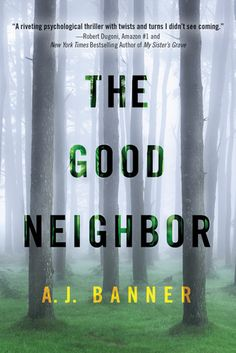 The Good Neighbor by A.J. Banner ---- {11/23/2016}