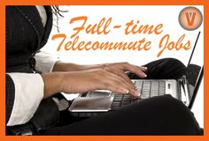Need the stability of a 40-hour work week? Here's a list of some of our favorite full-time telecommute jobs added to our database this week: