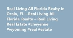 """Real Living All Florida Realty in Ocala, FL – Real Living All Florida Realty – Real Living Real Estate #cheyenne #wyoming #real #estate http://real-estate.remmont.com/real-living-all-florida-realty-in-ocala-fl-real-living-all-florida-realty-real-living-real-estate-cheyenne-wyoming-real-estate/  #ocala fl real estate # Serving Marion County Welcome to Real Living All Florida Realty Services, Inc. – Ocala. """"Horse Capital of the World"""", the heartland of Florida's thoroughbred horse industry…"""