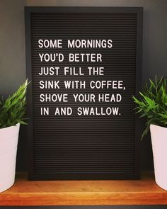 38 trendy ideas for funny quotes about drinking humor mornings Life Humor, Mom Humor, Tired Funny, I'm Tired, Coffee Words, Felt Letter Board, Felt Boards, Love Quotes Funny, Quirky Quotes