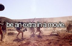 bucket list: be an extra in a movie