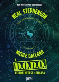 Neal Stephenson: A DODO felemelkedése és bukása New York Times, Humor, Books, Movie Posters, Products, Libros, Humour, Book, Film Poster